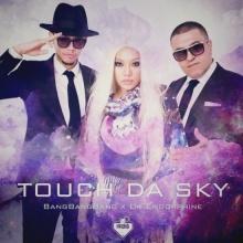Touch Da Sky - BangBangBang x Da Endorphine
