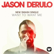 Want To Want Me - JASON DERULO