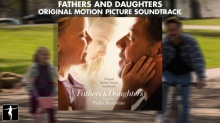 MV Fathers and Daughters OST. Fathers & Daughters