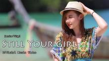 Jannine Weigel  - Still Your Girl  เพลงสากลของสาวน้อย พลอยชมพู