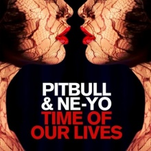 Time Of Our Lives - Pitbull, Ne-Yo