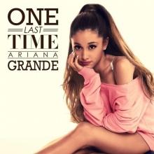 One Last Time - Ariana Grande
