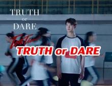 Truth or Dare - ต้น ธนษิต