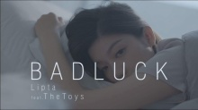 lipta feat.the toys - bad luck เนื้อเพลง